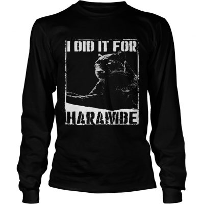 Longsleeve Tee Black Panther I did it for Harambe shirt