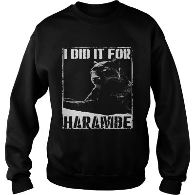 Sweater Black Panther I did it for Harambe shirt