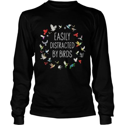 Longsleeve Tee Easily Distracted by birds shirt
