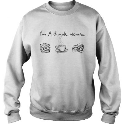Sweater Im a simple woman I love books coffee and photography shirt