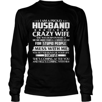 Longsleeve Tee I Am A Proud Husband Of Crazy March Wife Birthday Shirt