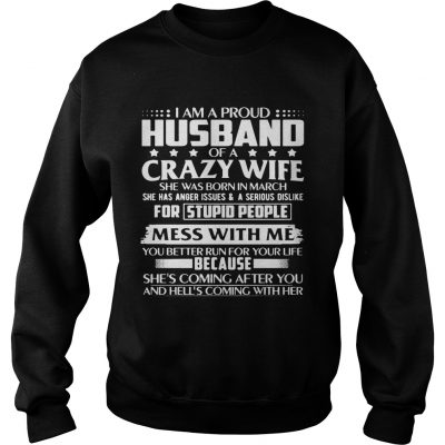 Sweater I Am A Proud Husband Of Crazy March Wife Birthday Shirt