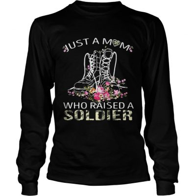 Longsleeve Tee Soldier boots just a mom who raised a soldier shirt
