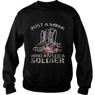 Sweater Soldier boots just a mom who raised a soldier shirt