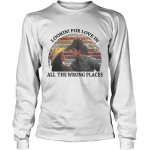 fb3f3d291 ... sweatshirt Urban Cowboy lookin for love in all the wrong places retro  longsleeve tee