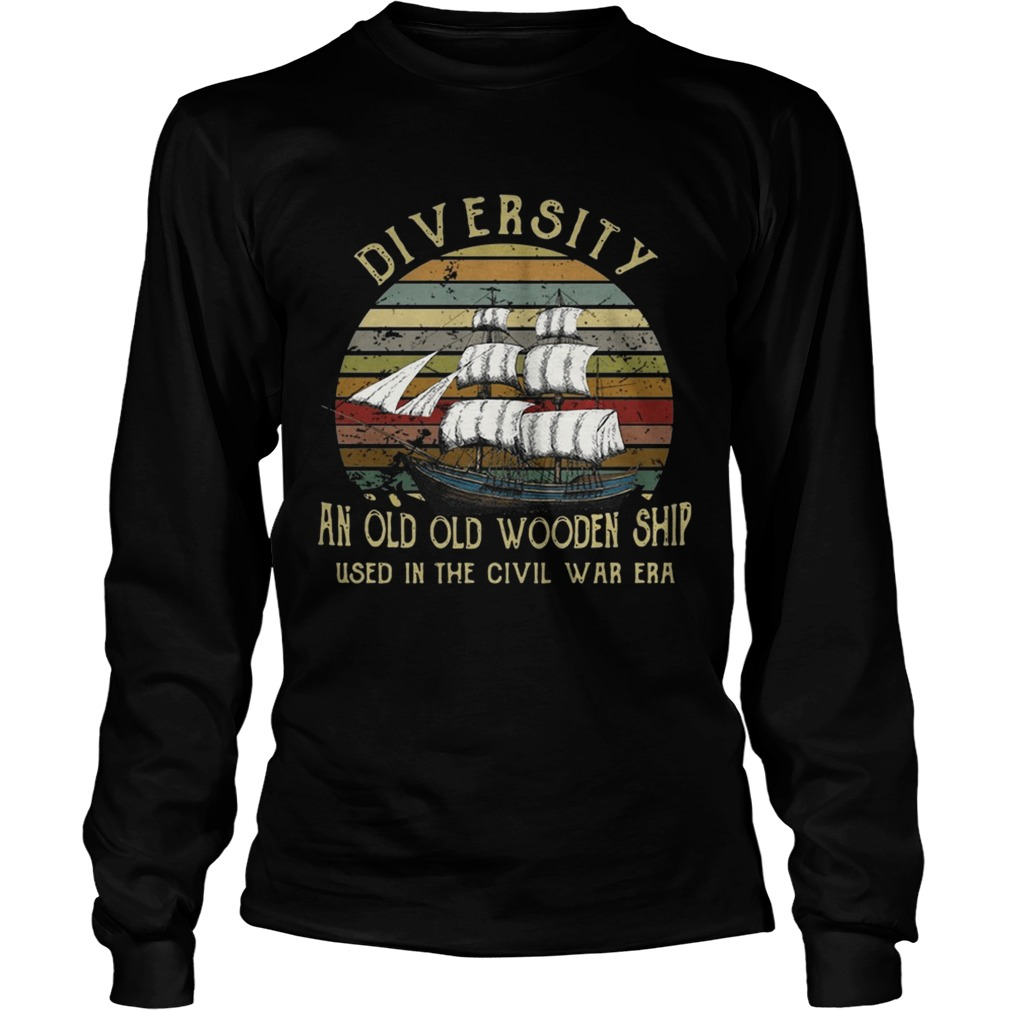 Diversity An Old Old Wooden Ship Used In The Civil War Era Sunset Shirt