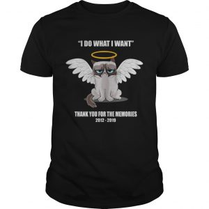 Grumpy cat i do what I want thank you for the memories shirt