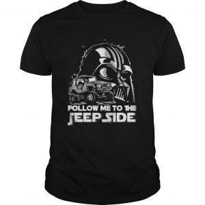 Darth Vader Follow Me To The Jeep Side Shirt Unisex