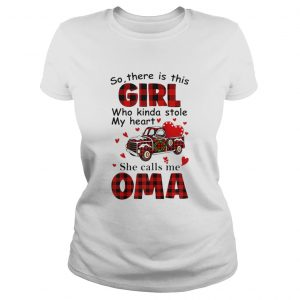Christmas Girl Who Kinda Stole My Heart She Calls Me Oma Ladies tee