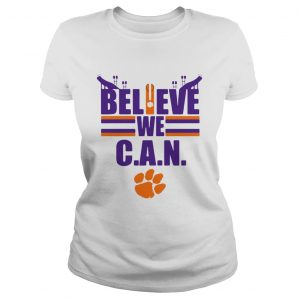 Clemson Tigers football Believe We Can ladies tee