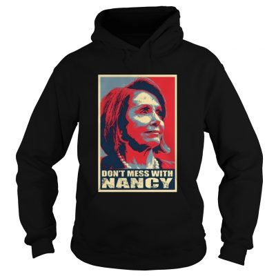 Trump Impeachment Dont Mess with Nancy Pelosi Hoodie