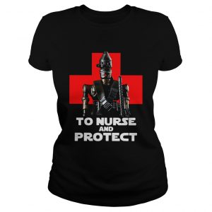 Star Wars IG11 To Nurse And Protect Ladies tee