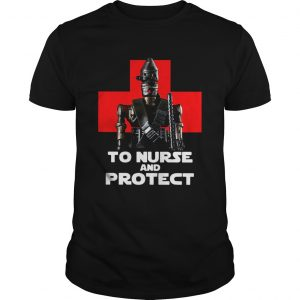 Star Wars IG11 To Nurse And Protect Unisex