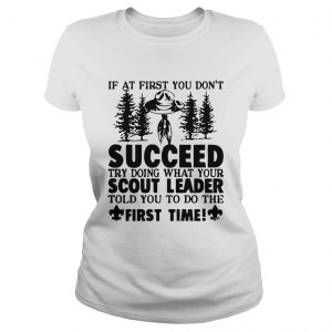 If At First You Dont Succeed Try Doing What Your Scout Leader Ladies tee