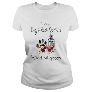 Im A Dog And Jack Daniels Kind Of Queen Ladies Tee