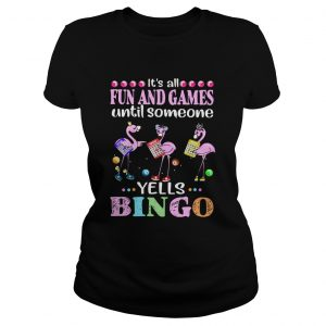 Flamingo Its All Fun And Games Until Someone Yells Bingo Classic Ladies