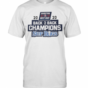 Barstool Best Bar 2020 Back 2 Back Champions Sup Dogs T-Shirt