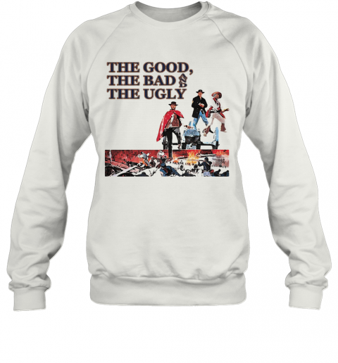 Clint Eastwood The Good The Bad And The Ugly T-Shirt Unisex Sweatshirt