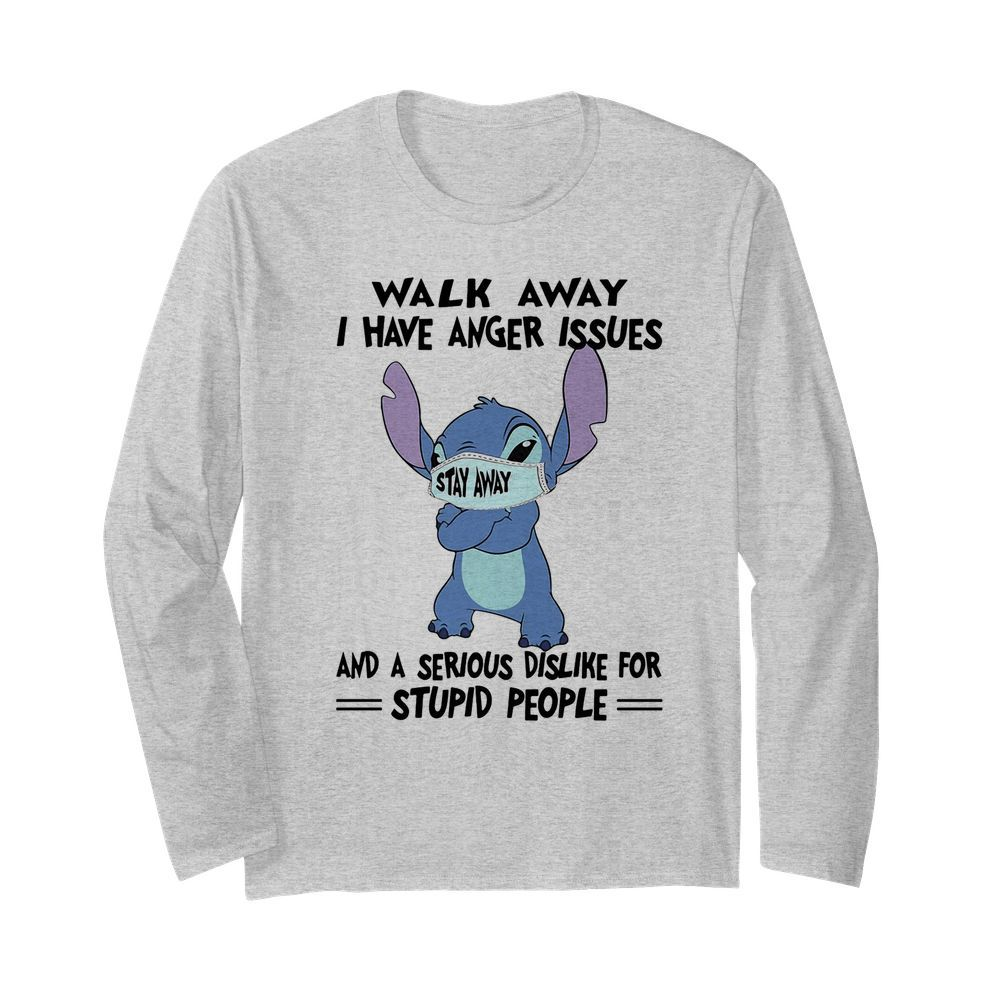 Stitch mask walk away i have anger issues and a serious dislike for stupid people  Long Sleeved T-shirt