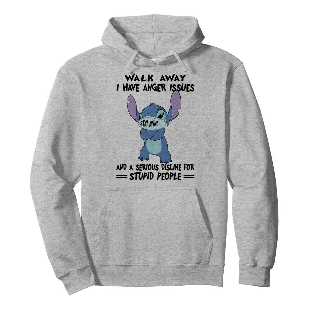 Stitch mask walk away i have anger issues and a serious dislike for stupid people  Unisex Hoodie