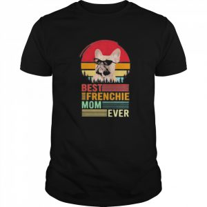 Best frenchie mom ever retro shirt