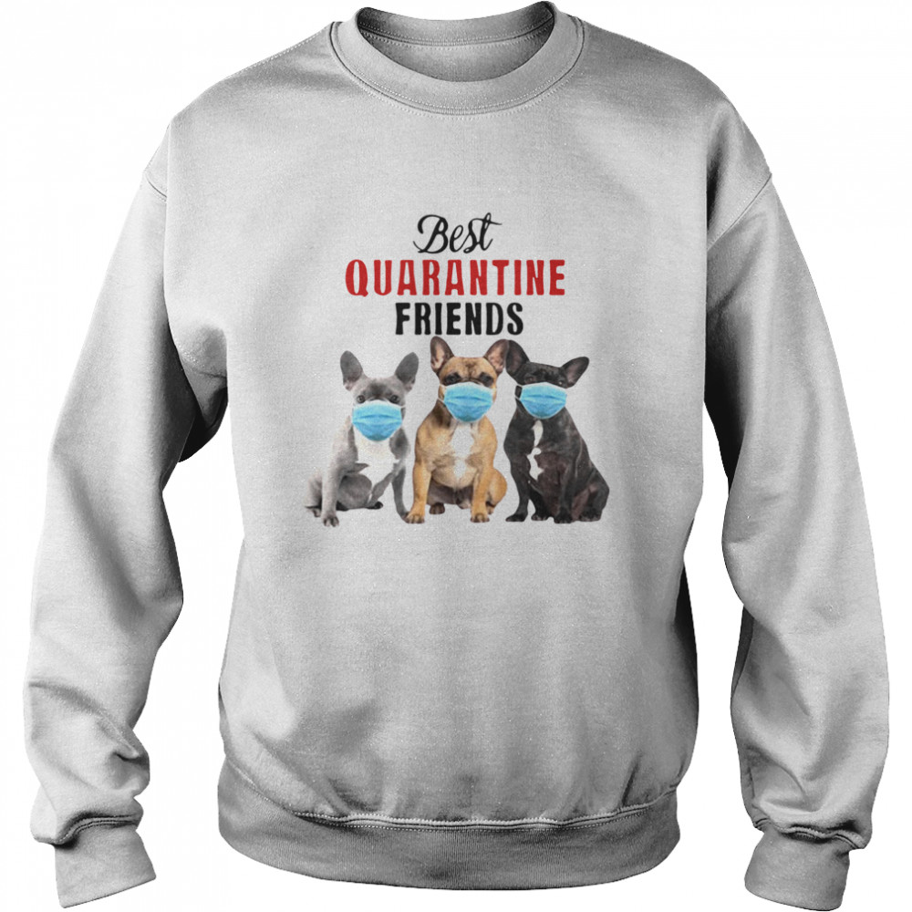 Best Quarantine Friends  Unisex Sweatshirt