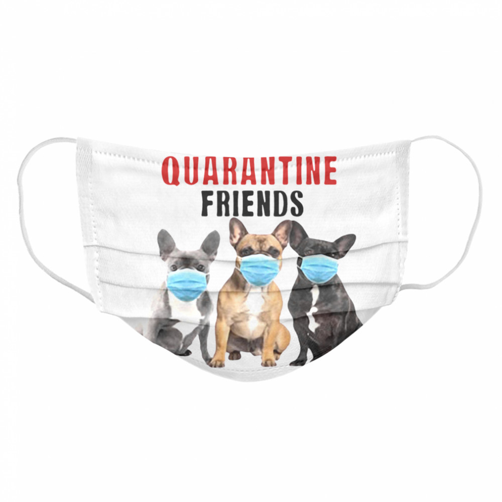 Best Quarantine Friends  Cloth Face Mask
