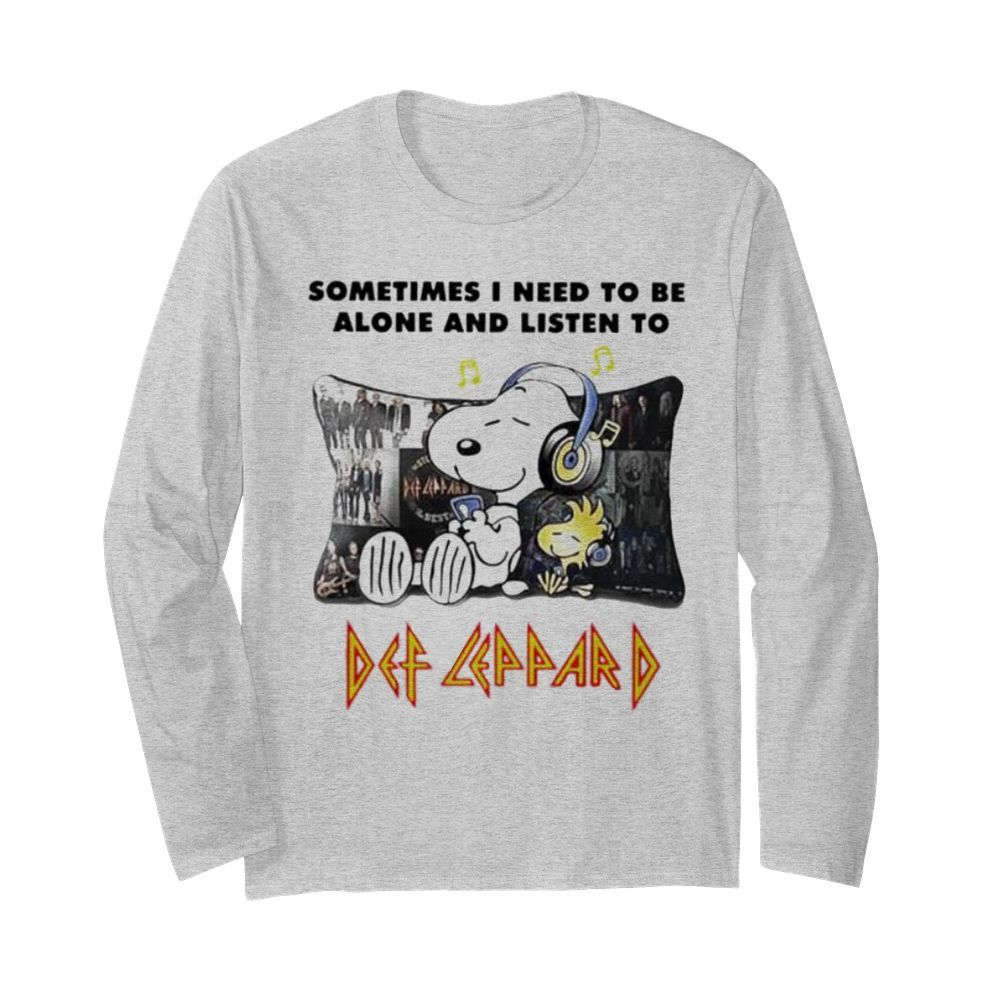 Snoopy Sometimes I need to be alone and listen to Def Leppard  Long Sleeved T-shirt