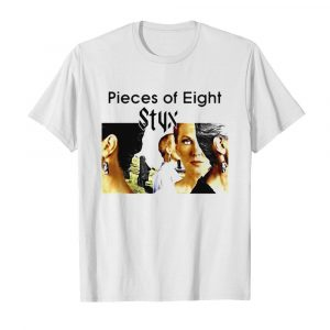 Pieces Of Eight Styx Music Mike Mettler Smash Success shirt