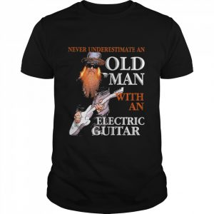 Never Underestimate An Old Man With An Electric Guitar shirt